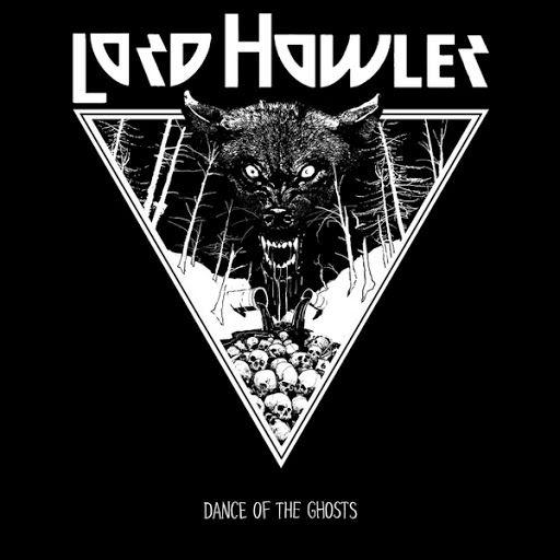 Lord Howler - Dance of the Ghosts (2019)