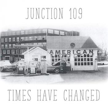 Junction 109 - Times Have Changed (2019)