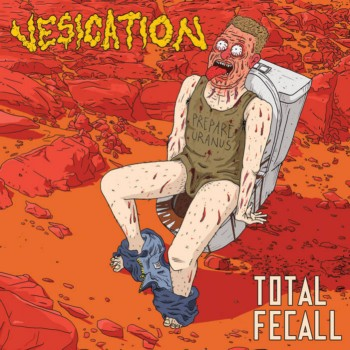 Vesication - Total Fecall (2019)