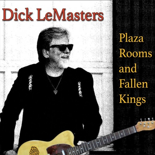 Dick LeMasters - Plaza Rooms and Fallen Kings (2019)