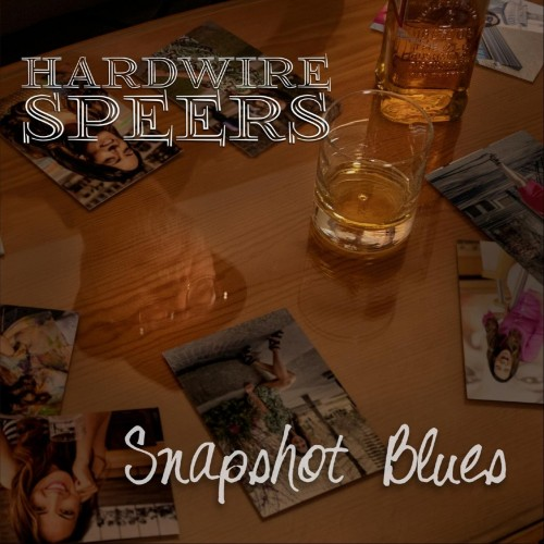 Hardwire Speers - Snapshot Blues (2019)