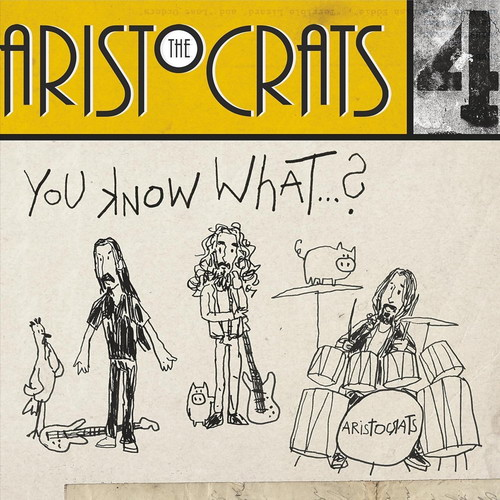 The Aristocrats - You Know What... - 2019