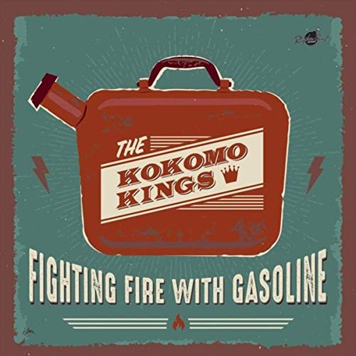 The Kokomo Kings - Fighting Fire With Gasoline (2019)