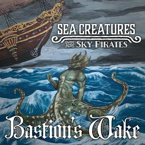 Bastion's Wake - Sea Creatures and Sky Pirates (2019)