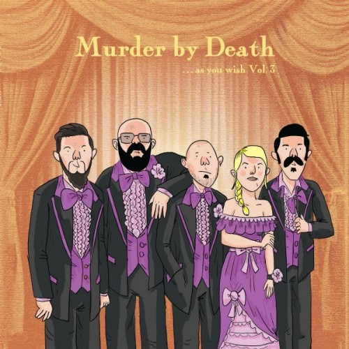 Murder By Death - As You Wish Kickstarter Covers Vol 3 (2019)