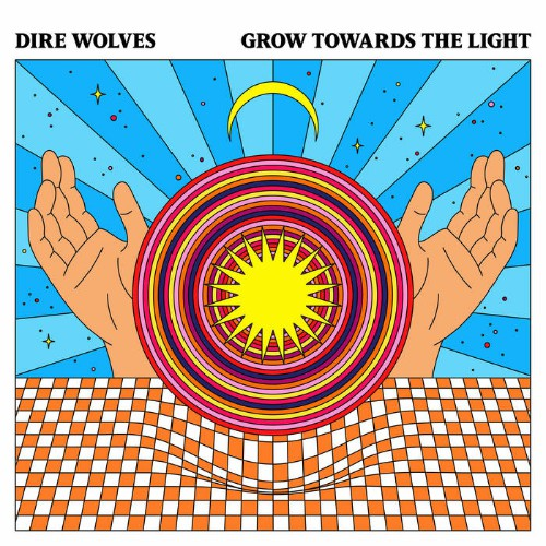 Dire Wolves - Grow Towards The Light (2019)