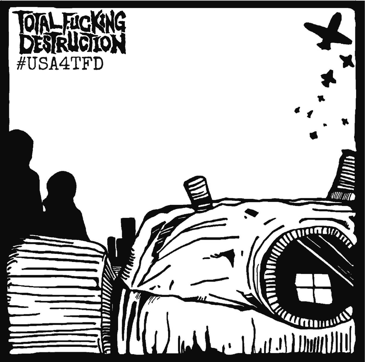 Total Fucking Destruction - #Usa4tfd (2019)