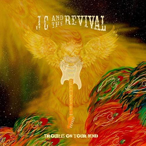 JC And The Revival - Troubles On Your Mind (2019)
