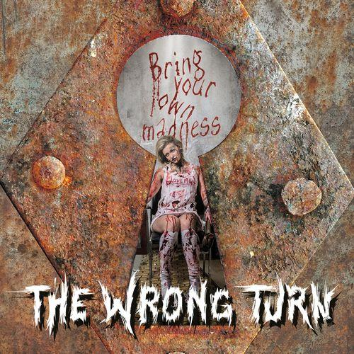 The Wrong Turn - Bring Your Own Madness (2019)