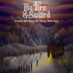 By Fire and Sword - Freedom Will Flood All Things With Light (EP) (2019)