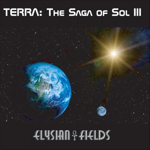 Elysian Fields - Terra:The Saga Of Sol III (2019)