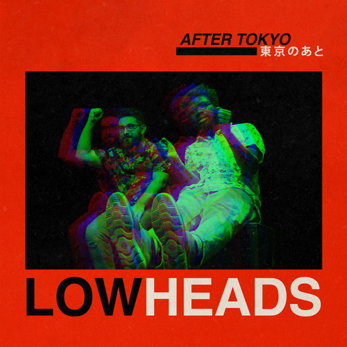 Lowheads - After Tokyo - 2019