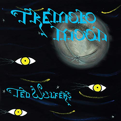 Ted Wulfers - Tremolo Moon (2019)