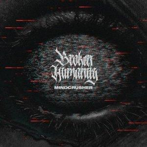 Broken Humanity - Mindcrusher (2019)