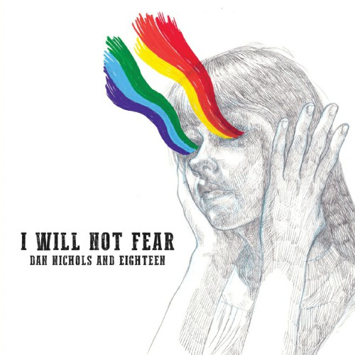 Dan Nichols And Eighteen - I Will Not Fear (2019)