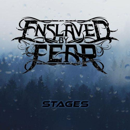 Enslaved By Fear - Stages (2019)