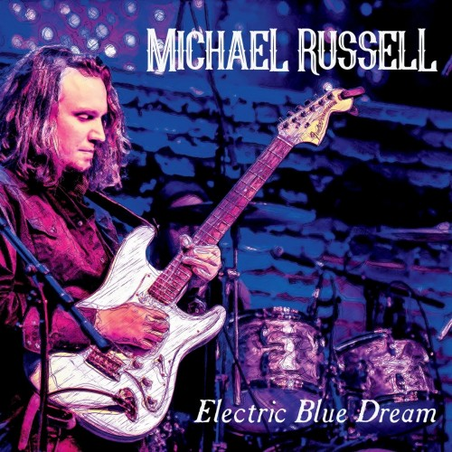 Michael Russell - Electric Blue Dream (2019)