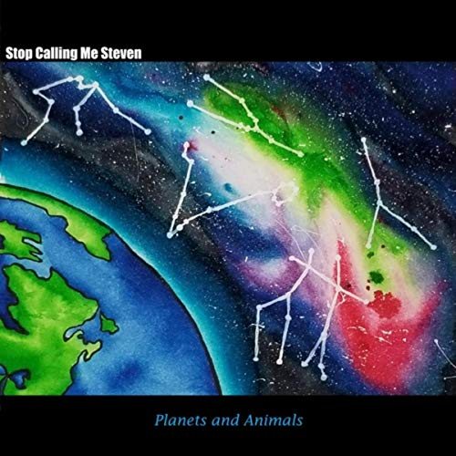 Stop Calling Me Steven - Planets And Animals (2019)
