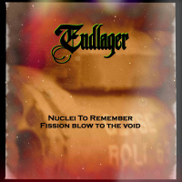 Endlager - Nuclei To Remember - Fission Blow To The Void (2019)