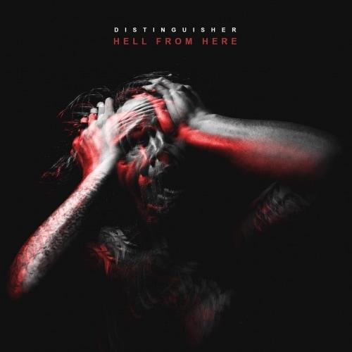 Distinguisher - Hell from Here (2019)