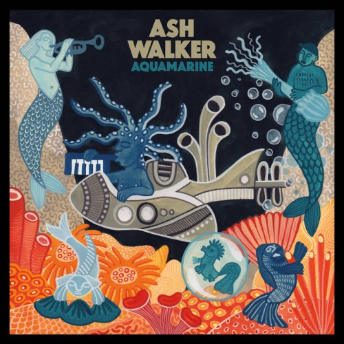 Ash Walker - Aquamarine (2019)