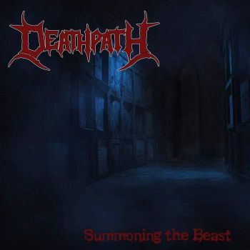 DeathPath - Summoning the Beast (2019)
