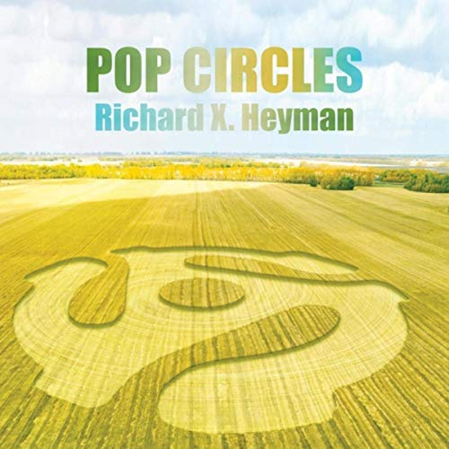 Richard X. Heyman - Pop Circles (2019)
