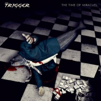 The Trigger - The Time Of Miracles (2019)