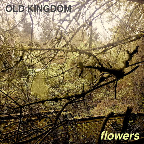 Old Kingdom - Flowers - 2019