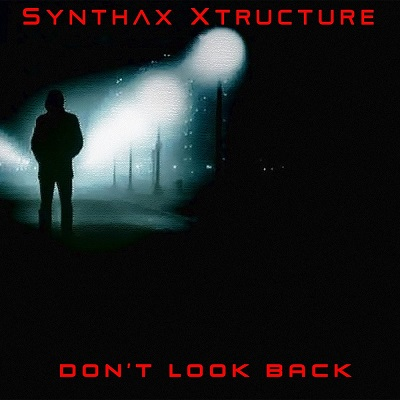 Synthax Xtructure - Don't Look Back (2019)