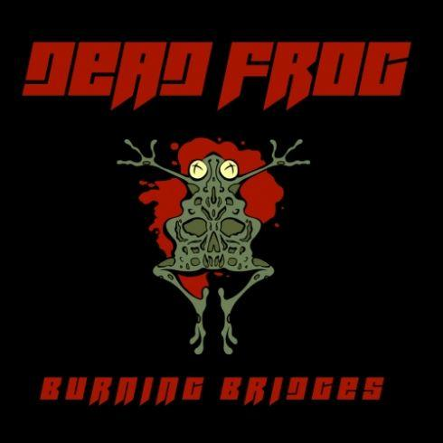 Dead Frog - Burning Bridges (2019)