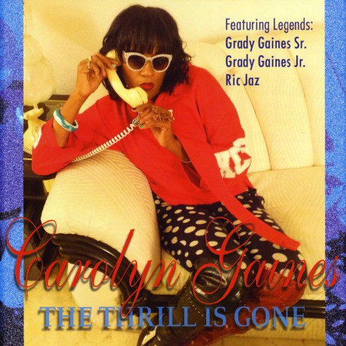 Carolyn Gaines - The Thrill Is Gone (2019)