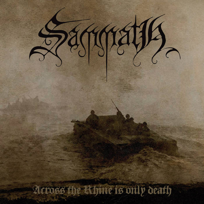 Sammath - Across the Rhine Is Only Death (2019)