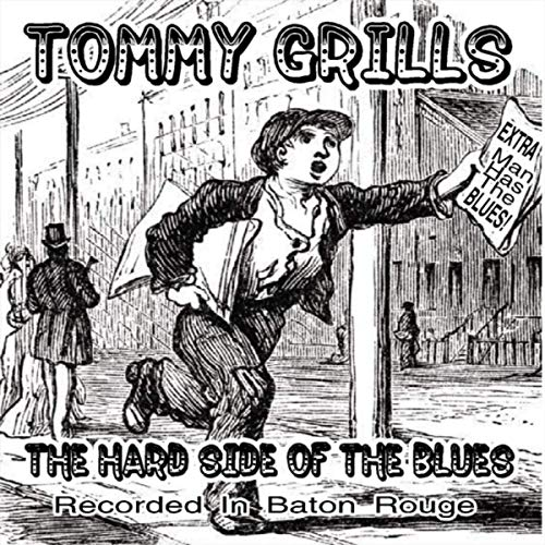 Tommy Grills - The Hard Side Of The Blues (2019)