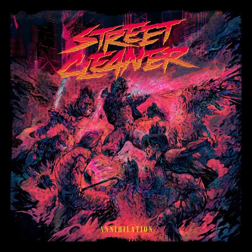 Street Cleaner - Annihilation (2019)