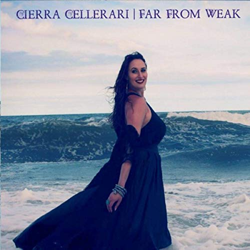 Cierra Cellerari - Far From Weak (2019)