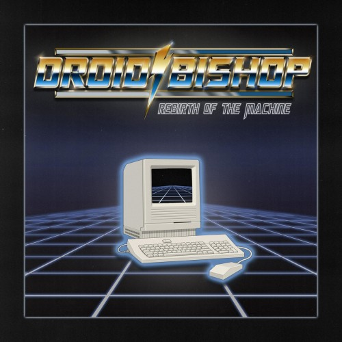 Droid Bishop – Rebirth of the Machine (2019)