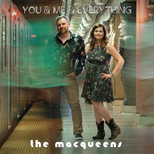 The MacQueens - You & Me & Everything (2019)