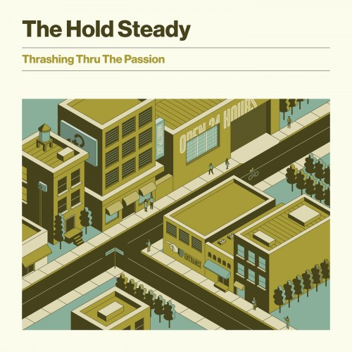 The Hold Steady - Thrashing Thru The Passion (2019)