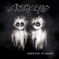Anthares - Addicted To Chaos (2019)