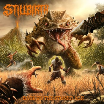 Stillbirth - Back to the Stoned Age (2019)