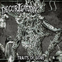Decortication - Traits Of Gore [ep] (2019)