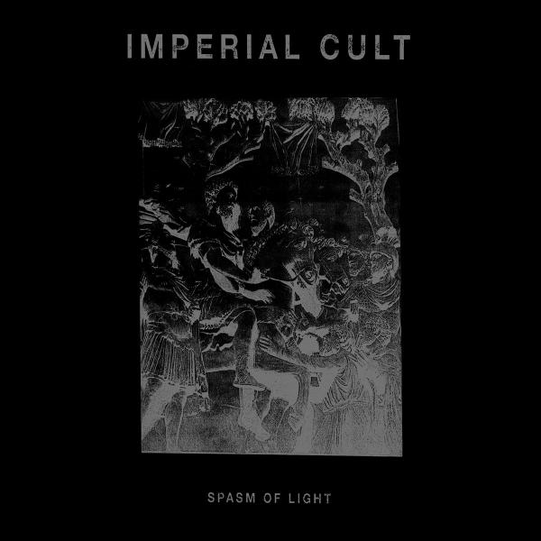 Imperial Cult - Spasm Of Light (2019)