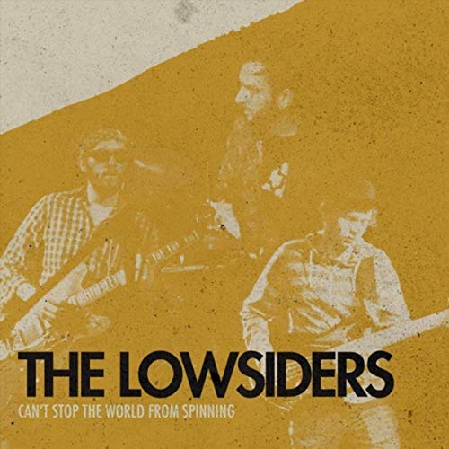 The Lowsiders - Can't Stop The World From Spinning (2019)