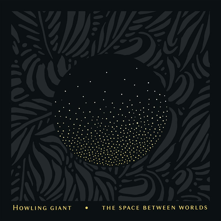 Howling Giant - The Space Between Worlds (2019)