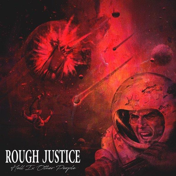 Rough Justice - Hell Is Other People (2019)