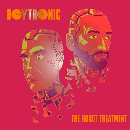 Boytronic - The Robot Treatment - 2019