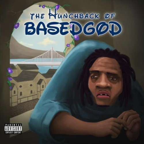 Lil B & The BasedGod - The Hunchback of BasedGod (2019)