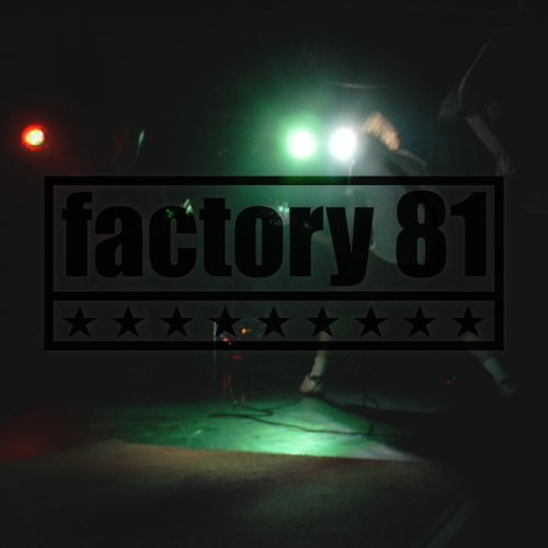 Factory 81 - Factory 81 (2019)