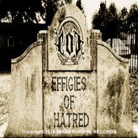 Effigy Of Hate - Effigies Of Hatred (2019)